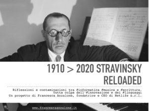 1910_2020 STRAVINSKY RELOADED_progetto di Francesca Anzalone