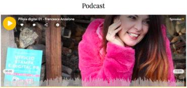 I podcast Digital PR di Francesca Anzalone su spreaker