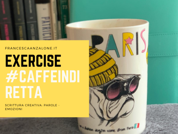 Exercise #caffeindiretta - scrittura creativa