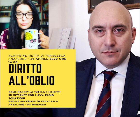 Il diritto all'oblio in internet_AVV_Fabio Squassoni al cafféindiretta di Francesca Anzalone