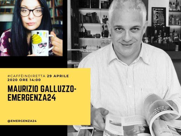 Comunicazione di emergenza - emergenza24, Maurizio Galluzzo al caffèindiretta