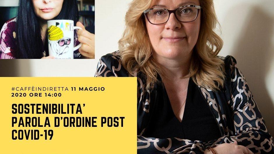 Sostenibilità come strategia vincente post Covid-19 Ada Rosa Balzan con Francesca Anzalone