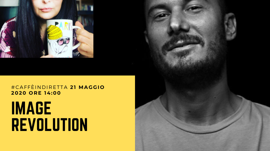 Piergiorgio Pirrone, Image Revolution al #caffèindiretta con Francesca Anzalone