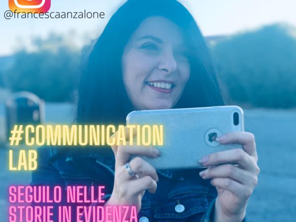 CommunicationLAb su Instagram, il laboratorio di comunicazione di Francesca Anzalone
