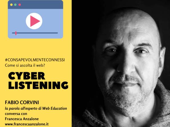 Cyber Listening e Web Education - Fabio Corvini per consapevolmente connessi