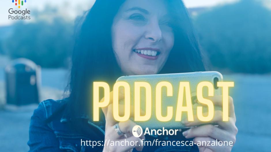 Francesca Anzalone Podcast - Comunicazione che passione