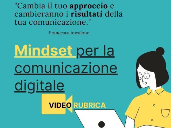 Mindset per la comunicazione digitale: in questa pagina le slide e il primo appuntamento della video rubrica