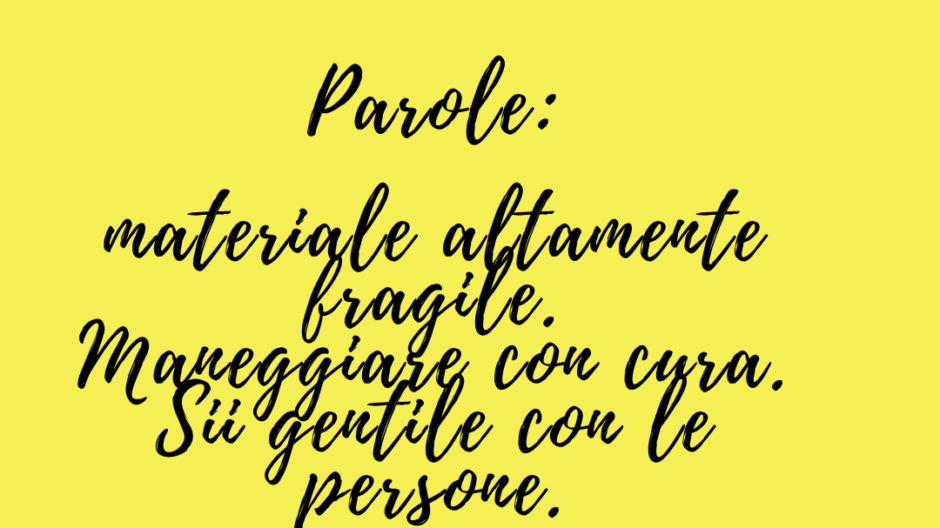 Parole maneggiare con cura - Be kind to People di Francesca Anzalone